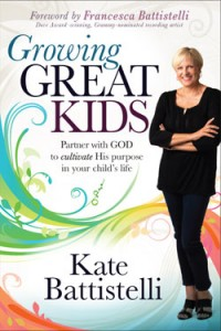Growing Great Kids by, Kate Battistelli