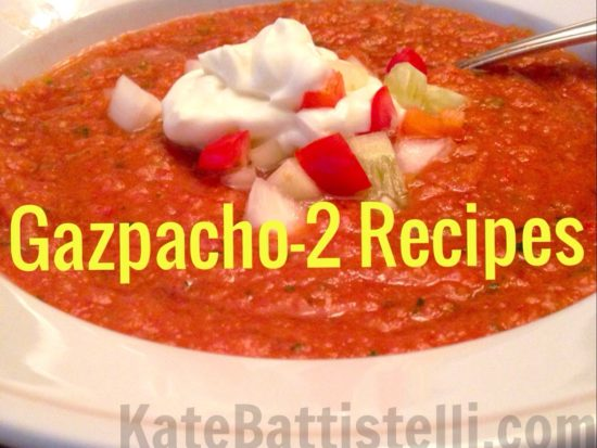 Gazpacho, Two Ways, One Red & One White!
